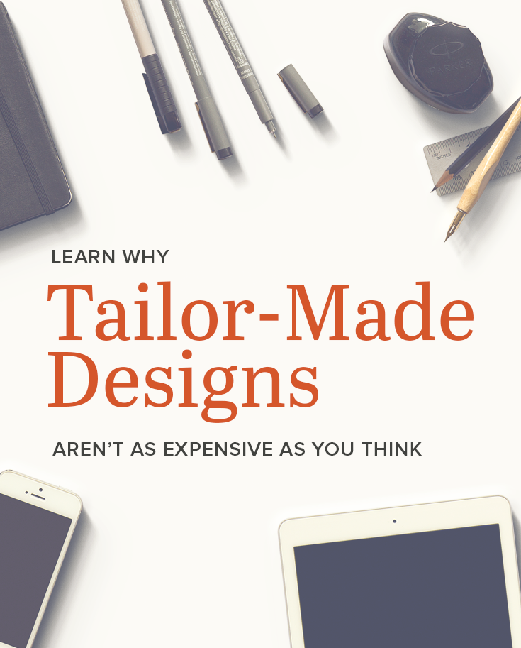 Learn Why Tailor-Made Designs Aren't as Expensive As You Thinki