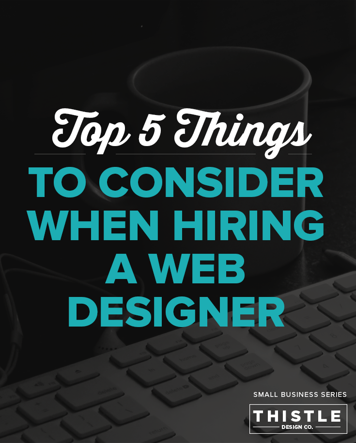 Top 5 Things to Consider When Hiring a Web Designer